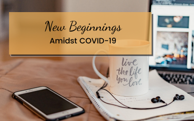 New Beginnings Amidst Covid-19